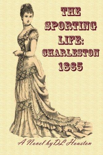 The Sporting Life: Charleston 1865 (Volume 1) PDF