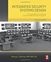 Integrated Security Systems Design, 2nd Edition Front Cover