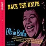 Mack The Knife : Ella In Berlin