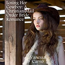 Losing Her Cowboy (       UNABRIDGED) by Vanessa Carvo Narrated by Joe Smith