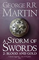A Storm of Swords: Blood and Gold: Book 3 Part 2 of a Song of Ice and Fire
