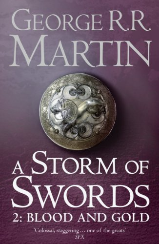 A Storm of Swords: Blood and Gold: Book 3 Part 2 of a Song of Ice and Fire by George R. R. Martin