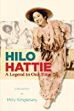 img - for Hilo Hattie: A Legend in Our Time 1st edition by Milly Singletary (2006) Paperback book / textbook / text book