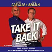 Take It Back: Our Party, Our Country, Our Future | [James Carville, Paul Begala]