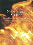BNI Networking Secrets: Learn What the Best Already Know (del Fuego Audio Car Coach CD Curriculum)
