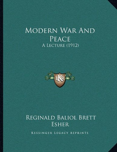 Modern War and Peace: A Lecture (1912)
