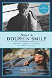 img - for Behind the Dolphin Smile: One Man's Campaign to Protect the World's Dolphins book / textbook / text book