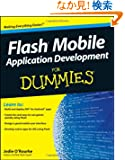 Flash Mobile Application Development For Dummies (For Dummies (Computer/Tech))