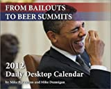 From Bailouts to Beer Summits: This Day in Obama History 2012 Daily Calendar