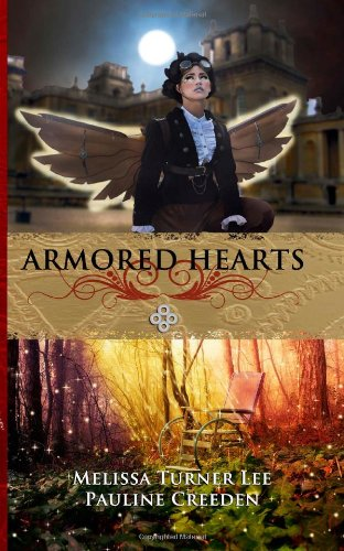 Armored Hearts by Melissa Turner Lee & Pauline Creeden