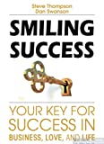 img - for Smiling Success: Your Key for Success in Business, Love and Life book / textbook / text book