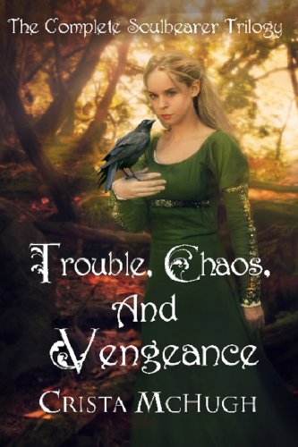 Trouble, Chaos, And Vengeance: The Complete Soulbearer Trilogy by Crista McHugh ebook deal