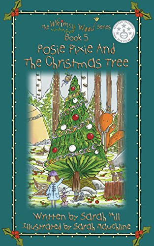 Book: Posie Pixie and the Christmas Tree - Book 5 in the Whimsy Wood Series by Sarah Hill