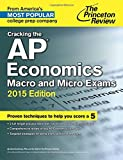 Cracking the AP Economics Macro & Micro Exams, 2015 Edition (College Test Preparation)