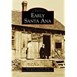 Early Santa Ana (CA) (Images of America)