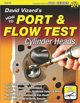 David Vizard's How to Port & Flow Test Cylinder Heads (S-A Design)