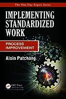 Implementing Standardized Work: Process Improvement