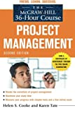 img - for The McGraw-Hill 36-Hour Course: Project Management, Second Edition (McGraw-Hill 36-Hour Courses) by Helen S. Cooke (2010-10-12) book / textbook / text book