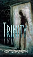 Trinity by Kristin Dearborn (Kindle eBook)