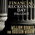 Financial Reckoning Day Fallout: Surviving Today's Global Depression Audiobook by Addison Wiggin, William Bonner Narrated by Mel Foster