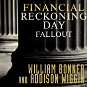 Financial Reckoning Day Fallout: Surviving Today's Global Depression | [Addison Wiggin, William Bonner]