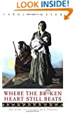 Where the Broken Heart Still Beats: The Story of Cynthia Ann Parker