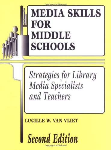 Media Skills for Middle Schools: Strategies for Library Media Specialists and Teachers (Library and Information Problem-