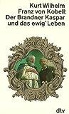 Der Brandner Kasper und das ewig' Leben. Bairisch und hochdeutsch.