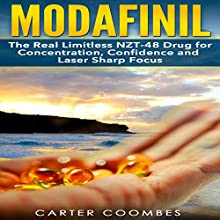 Modafinil: The Real Limitless NZT-48 Drug for Concentration, Confidence and Laser Sharp Focus (       UNABRIDGED) by Carter Coombes Narrated by Jason Lovett