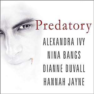 Predatory | [Alexandra Ivy, Nina Bangs, Dianne Duvall, Hannah Jayne]