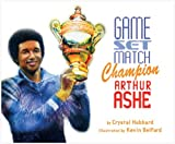 Game, Set, Match Champion Arthur Ashe
