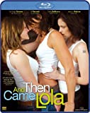 And then came Lola (OmU) [Blu-ray]