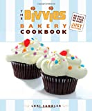 The Divvies Bakery Cookbook: No Nuts. No Eggs. No Dairy. Just Delicious!