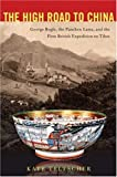 img - for The High Road to China: George Bogle, the Panchen Lama, and the First British Expedition to Tibet book / textbook / text book