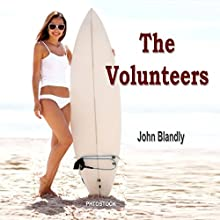 The Volunteers (       UNABRIDGED) by John Blandly Narrated by Holden Madagame