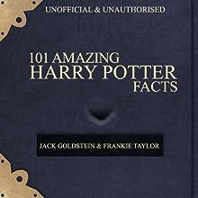 101 Amazing Harry Potter Facts | Livre audio Auteur(s) : Jack Goldstein, Frankie Taylor Narrateur(s) : Jack Goldstein