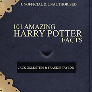 101 Amazing Harry Potter Facts Audiobook