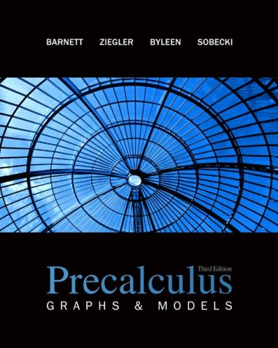 Precalculus: Graphs & Models, 3rd Edition