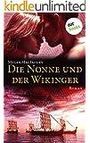 Die Nonne und der Wikinger: Roman