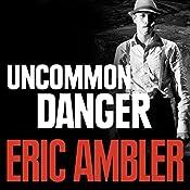Uncommon Danger | Eric Ambler