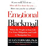 Emotional Blackmail: When the People in Your Life Use Fear, Obligation, and Guilt to Manipulate You ~ Donna Frazier