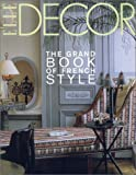 Elle Decor: The Grand Book of French Style