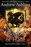 The Invisible Chains - Part 1: Bonds of Hate (Dark Tales of Randamor the Recluse)
