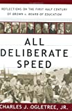 All Deliberate Speed: Reflections on the First Half-Century of Brown V. Board of Education (0393058972) by Charles J. Ogletree
