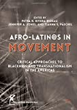 img - for Afro-Latin@s in Movement: Critical Approaches to Blackness and Transnationalism in the Americas (Afro-Latin@ Diasporas) book / textbook / text book