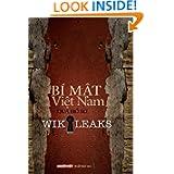 Bi Mat Viet Nam Qua Ho So Wikileaks Tap 1 (Volume 1) (Vietnamese Edition)