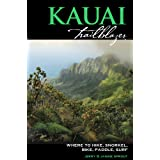 Kauai Trailblazer: Where to Hike, Snorkel, Bike, Paddle, Surf ~ Jerry Sprout
