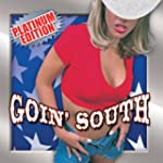 Goin South (Platinum Ed)