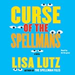 Curse of the Spellmans (       ABRIDGED) by Lisa Lutz Narrated by Ari Graynor