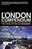 The London Compendium: A street-by-street exploration of the hidden metropolis